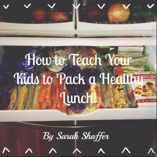 how to teach your kids to pack a healthy lunch